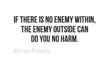 if there is no enemy within the enemy outside can do you no harm