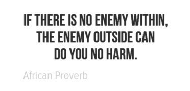 african proverb if there is no enemy within the enemy outside can do you no harm