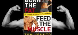 burn fat feed muscle tom venuto
